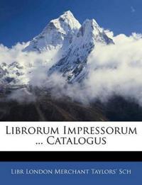 Librorum Impressorum ... Catalogus