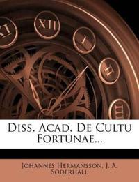Diss. Acad. De Cultu Fortunae...
