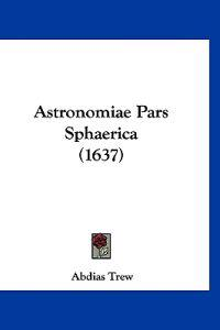Astronomiae Pars Sphaerica