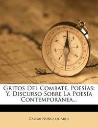 Gritos Del Combate, Poesías: Y, Discurso Sobre La Poesía Contemporánea...