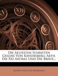 Die Aeltesten Schriften Geilers Von Kaysersberg: Abth. Die Xxi Artikel Und Die Briefe...