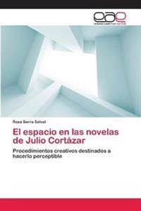 El Espacio En Las Novelas de Julio Cortazar