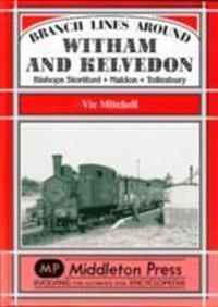 Branch lines around witham and kelvedon - bishops stortford, maldon, tolles