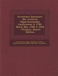 Inventaire Sommaire Des Archives Departementales Anterieures a 1790, Nord: Nos. 2788 a 3228 - Primary Source Edition