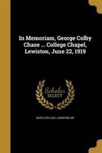 IN MEMORIAM GEORGE COLBY CHASE