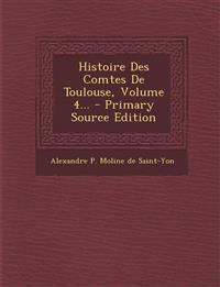 Histoire Des Comtes De Toulouse, Volume 4...