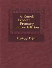 A Kunok Eredete... - Primary Source Edition