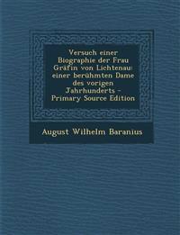 Versuch Einer Biographie Der Frau Grafin Von Lichtenau: Einer Beruhmten Dame Des Vorigen Jahrhunderts