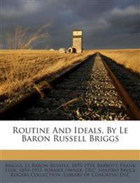 Routine And Ideals, By Le Baron Russell Briggs