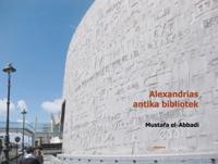 Alexandrias antika bibliotek : dess liv och öde
