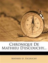 Chronique De Mathieu D'escouchy...