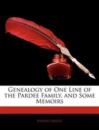 Genealogy of One Line of the Pardee Family, and Some Memoirs