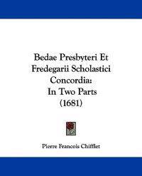 Bedae Presbyteri Et Fredegarii Scholastici Concordia