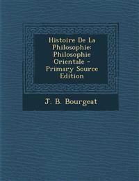 Histoire De La Philosophie: Philosophie Orientale - Primary Source Edition