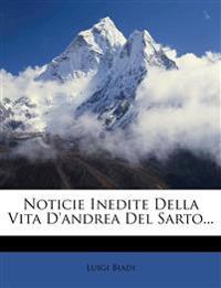 Noticie Inedite Della Vita D'andrea Del Sarto...
