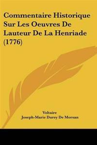 Commentaire Historique Sur Les Oeuvres De Lauteur De La Henriade