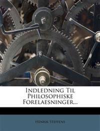 Indledning Til Philosophiske Forelaesninger...