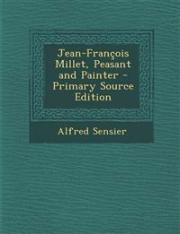 Jean-François Millet, Peasant and Painter