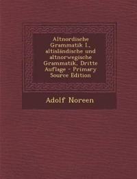 Altnordische Grammatik I., altisländische und altnorwegische Grammatik, Dritte Auflage - Primary Source Edition