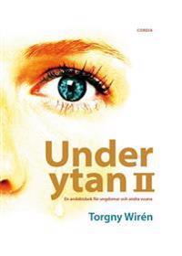 Under ytan 2 : en andaktsbok för ungdomar och andra vuxna