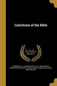 CATECHISM OF THE BIBLE