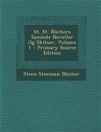 St. St. Blichers Samlede Noveller Og Skitser, Volume 1 - Primary Source Edition