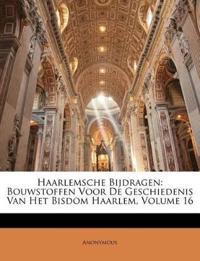Haarlemsche Bijdragen: Bouwstoffen Voor De Geschiedenis Van Het Bisdom Haarlem, Volume 16