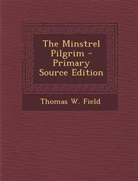 The Minstrel Pilgrim - Primary Source Edition