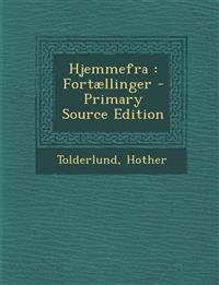 Hjemmefra: Fortaellinger - Primary Source Edition