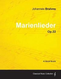 Marienlieder - A Vocal Score Op.22 (1860)