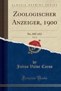 Zoologischer Anzeiger, 1900, Vol. 23