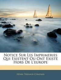 Notice Sur Les Imprimeries Qui Existent Ou Ont Existé Hors De L'europe