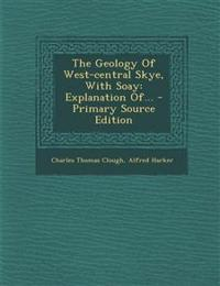 The Geology Of West-central Skye, With Soay: Explanation Of...