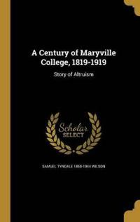 CENTURY OF MARYVILLE COL 1819-