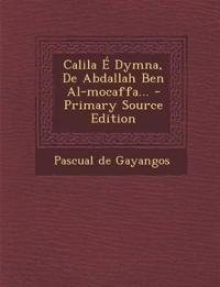 Calila E Dymna, de Abdallah Ben Al-Mocaffa... - Primary Source Edition