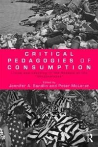 Critical Pedagogies of Consumption