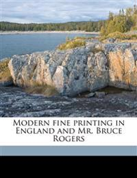 Modern fine printing in England and Mr. Bruce Rogers