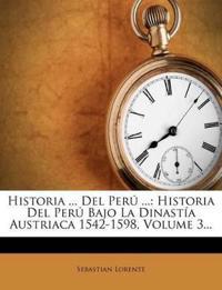 Historia ... Del Perú ...: Historia Del Perú Bajo La Dinastía Austriaca 1542-1598, Volume 3...