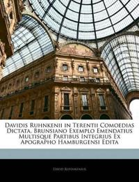 Davidis Ruhnkenii in Terentii Comoedias Dictata, Brunsiano Exemplo Emendatius Multisque Partibus Integrius Ex Apographo Hamburgensi Edita