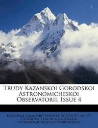 Trudy Kazanskoi Gorodskoi Astronomicheskoi Observatorii, Issue 4