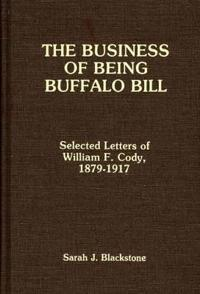 The Business of Being Buffalo Bill