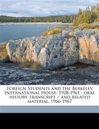 Foreign Students and the Berkeley International House, 1928-1961 : oral history transcript / and related material, 1966-196