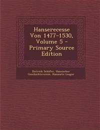 Hanserecesse Von 1477-1530, Volume 5