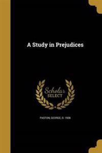 STUDY IN PREJUDICES