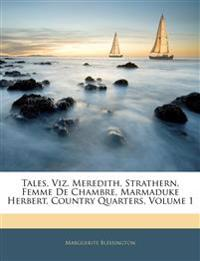 Tales, Viz. Meredith, Strathern, Femme De Chambre, Marmaduke Herbert, Country Quarters, Volume 1