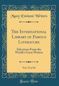 The International Library of Famous Literature, Vol. 15 of 20