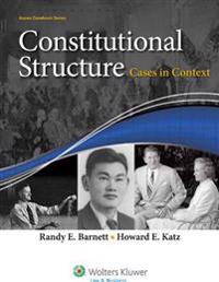 Constitutional Structure: Cases in Context