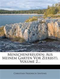 Menschenfreuden: Aus Meinem Garten Vor Z(erbst), Volume 2...
