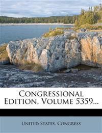 Congressional Edition, Volume 5359...