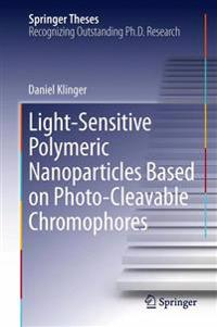 Light-Sensitive Polymeric Nanoparticles Based on Photo-Cleavable Chromophores